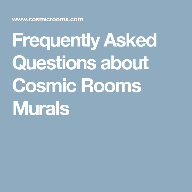 Frequently Asked Questions about Cosmic Rooms Murals