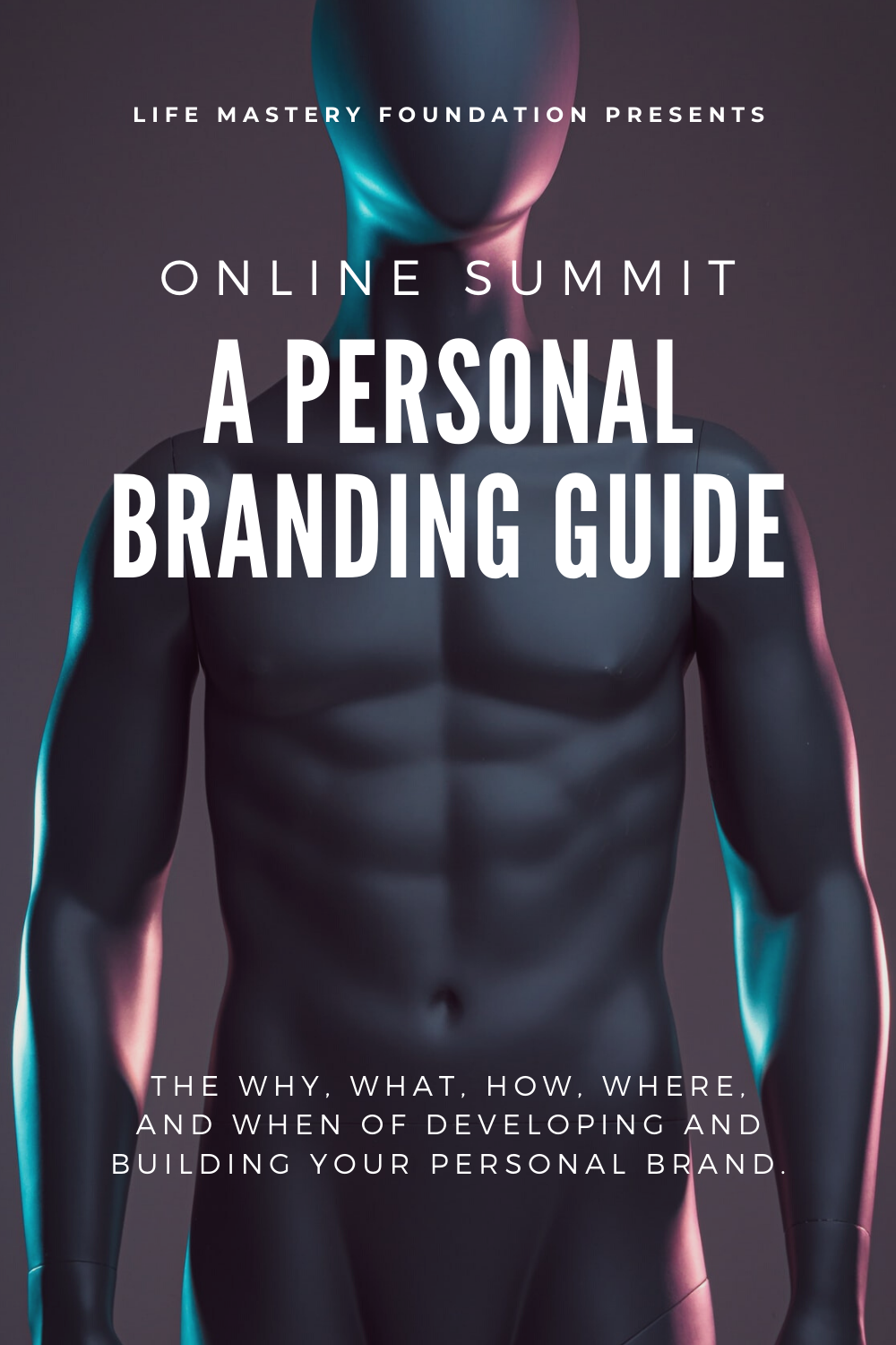 Join Life Mastery Foundation for their upcoming summit: A Personal Branding Guide.   #Branding #Summit #OnlineSummit #FreeEducation #PersonalBranding #BrandingExperts #SocialMediaBranding #InstagramBranding