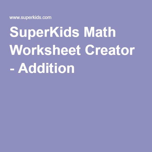 Superkids Math Worksheet Creator Addition Kids Math Worksheets Math Worksheet Math