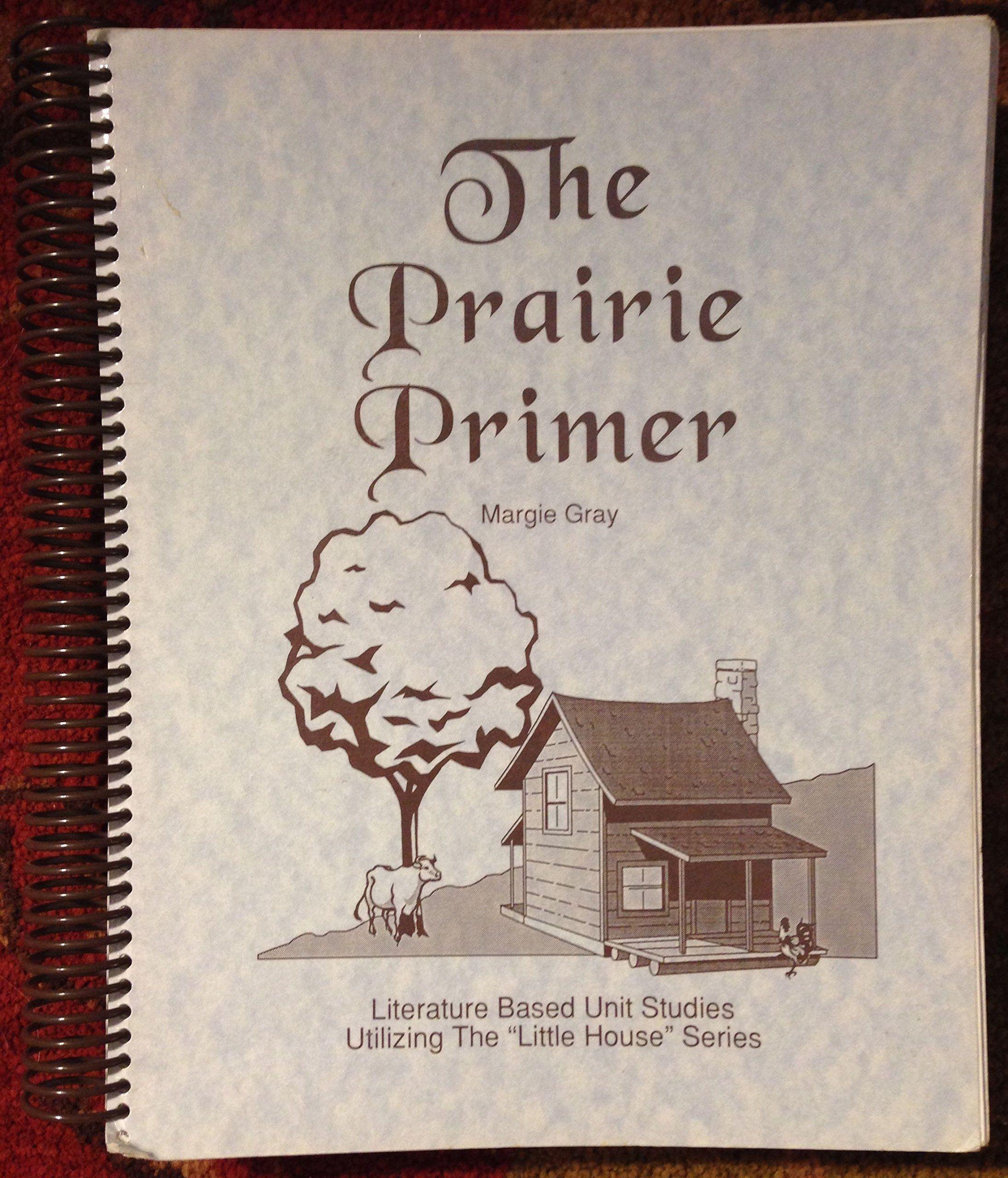 The Prairie Primer Literature Based Unit Stu S For