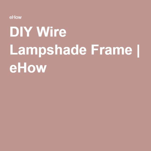 Diy wire lampshade frame wire lampshade lampshades and crafty diy wire lampshade frame ehow keyboard keysfo Gallery