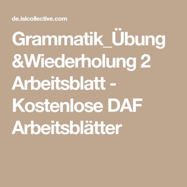 Grammatik_Übung&Wiederholung 2 Arbeitsblatt - Kostenlose DAF ...