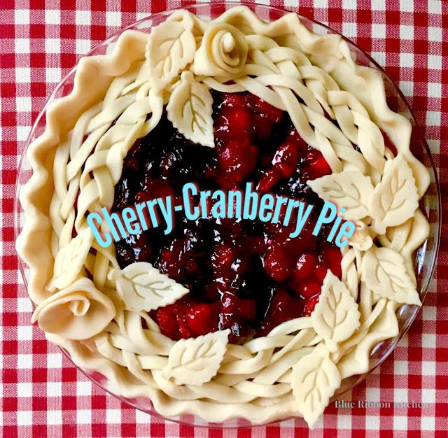 Blue Ribbon Kitchen Cherry Cranberry Pie And A Family