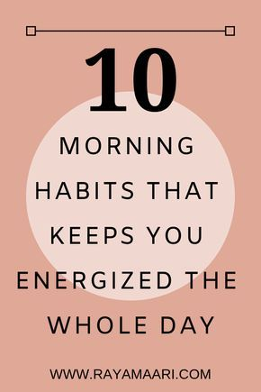 10 Healthy Morning Habits That Tremendously Changed My Life #morningroutine