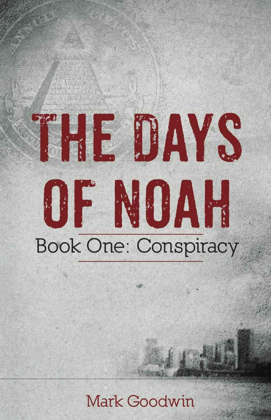 The Days of Noah: Book One: Conspiracy - Kindle edition by