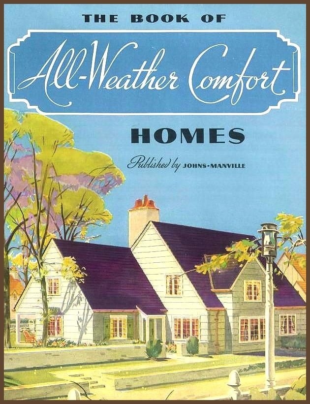 All Weather Homes 1937 From the Association for Preservation Technology APT Building Technology Heritage Library an online archive of period a All Weather Homes 1937 From...