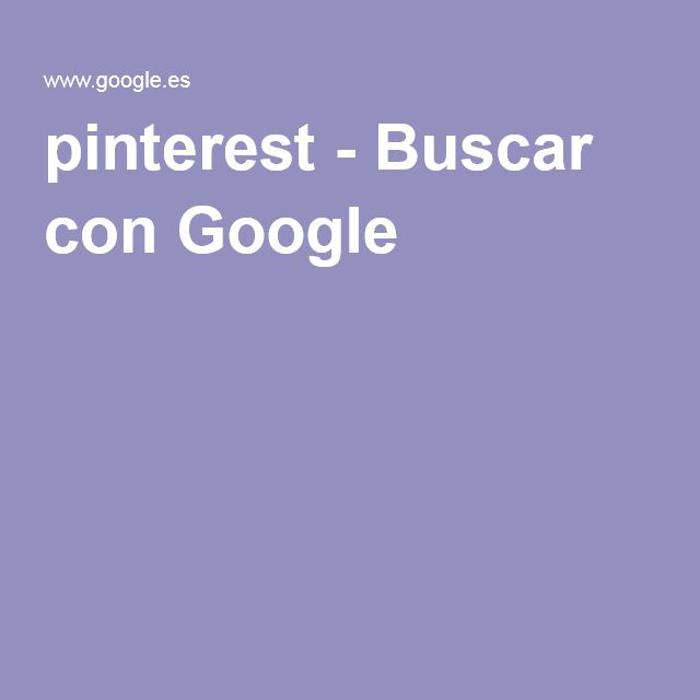 pinterest - Buscar con Google