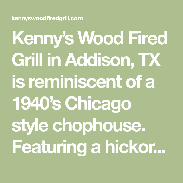 kenny s wood fired grill in addison tx is reminiscent of a 1940 s