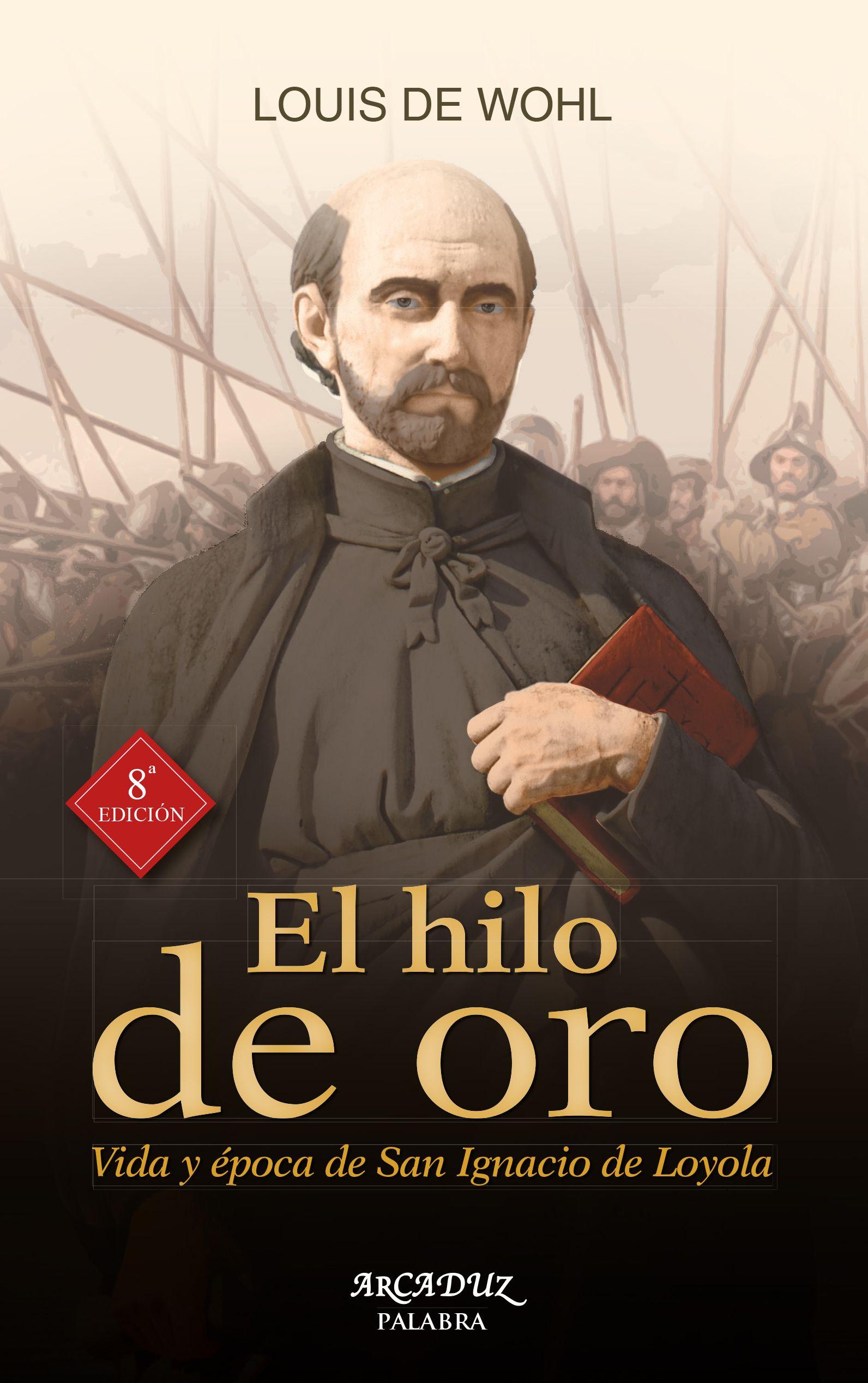 El Hilo De Oro San Ignacio De Loyola San Ignacio De Loyola Vidas De Santos Hilo