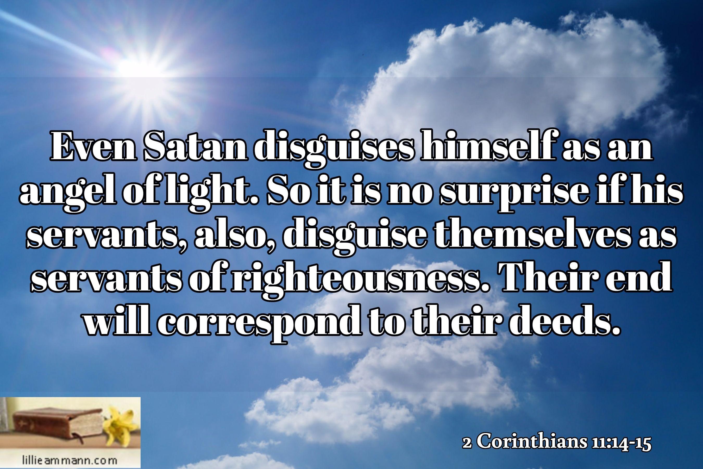 2 Corinthians Even Satan disguises himself as an angel