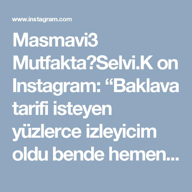 Masmavi3 Mutfakta Selvi K On Instagram Baklava Tarifi Isteyen Yuzlerce Izleyicim Oldu Bende Hemen Daha Once Verdigim Baklava Sekil Instagram Mutfak Tarifler
