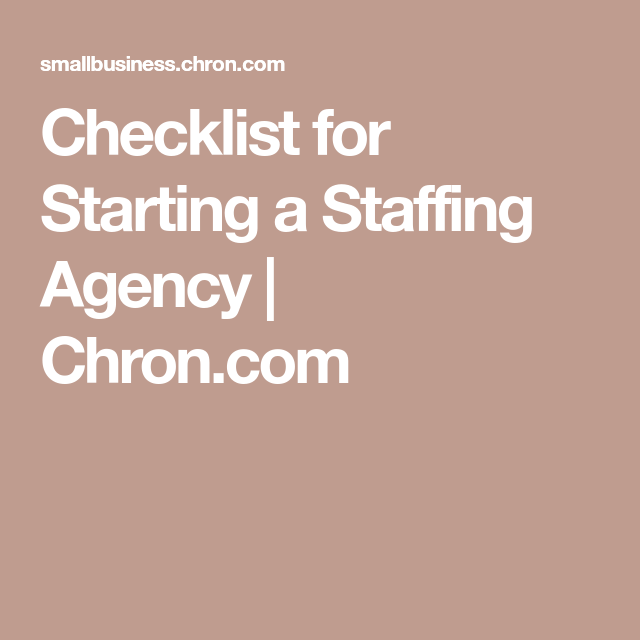 Checklist For Starting A Staffing Agency Staffing Agency Checklist Staffing