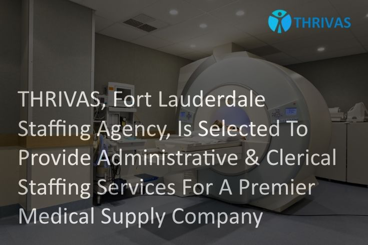 Thrivas Fortlauderdale Staffingagency Is Selected To Provide