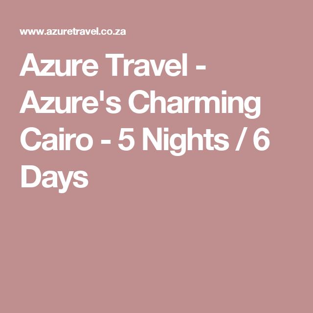 Azure Travel - Azure's Charming Cairo - 5 Nights / 6 Days