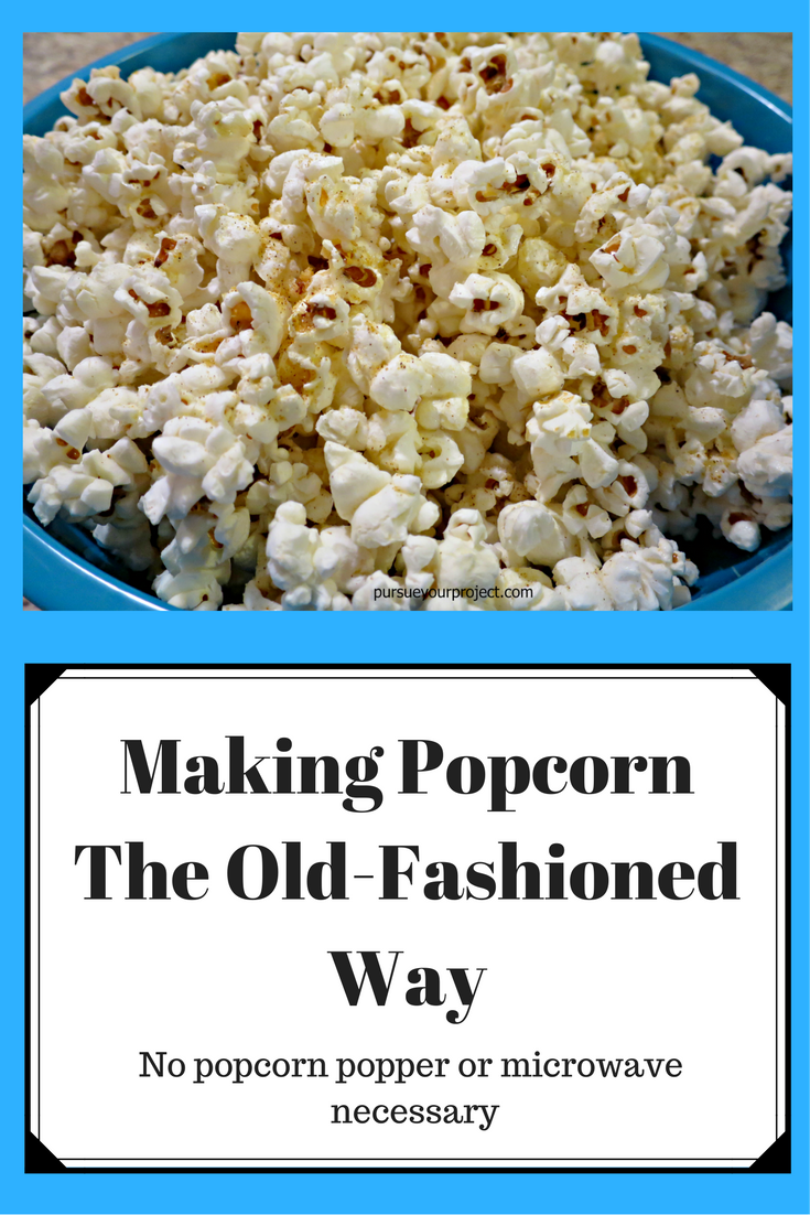 Making Popcorn The Old-Fashioned Way