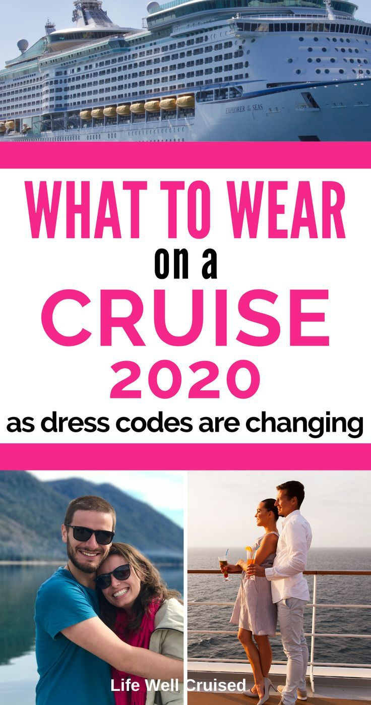 What to Wear on a Cruise in 2020 - dress codes are changing