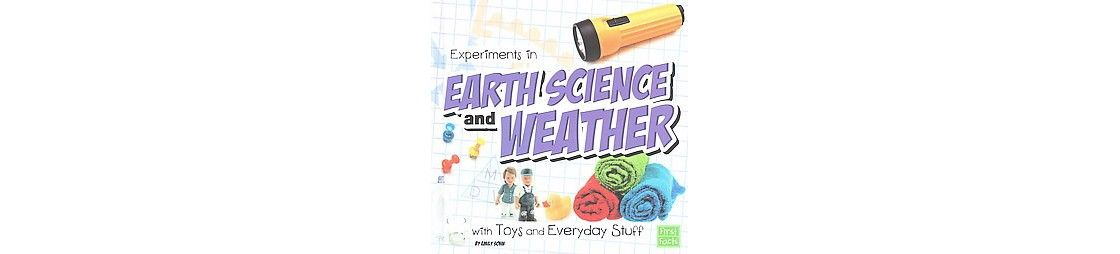 Experiments in Earth Science and Weather With Toys and Everyday Stuff (Hardcover)