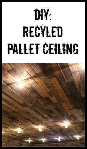 Diy Recycled Pallet Ceiling In 2019 Pallet Ceiling
