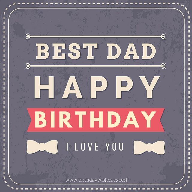 Happy Birthday Dad Birthday Wishes For Your Father Happy Birthday Dad Birthday Wishes For Friend Birthday Wishes Sms