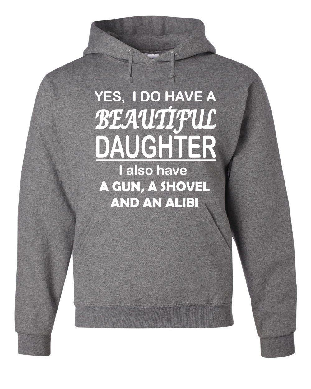 I Do Have A Beautiful Daughter Hoodie Funny Dad Father Sweatshirt Funny Hoodies Funny Dad Shirts Father Sweatshirt [ 1250 x 1000 Pixel ]