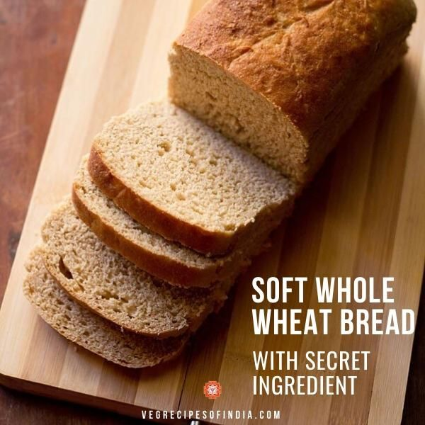 This whole wheat bread recipe gives a soft & light crumb. Check the recipe video for the method. Below is the ingredient list:  - 3 cups 100% whole wheat flour, 360 grams - 1 to 1.25 cups water - 250 ml to 312 ml cups water - 1 teaspoon instant yeast or ½ tablespoon dry active yeast - 1 teaspoon regular salt or rock salt - 1 tablespoon regular sugar or unrefined cane sugar - 2 tablespoon ghee or oil or butter - 2 tablespoons curd or yogurt (dairy or vegan) or 1 to 1.5 tablespoon vinegar
