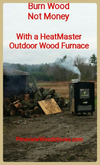 Heat your new home or cabin with a Heatmaster SS outdoor wood ...