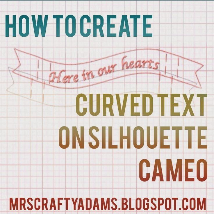 Mrs Crafty Adams How to Create Curved Text on your
