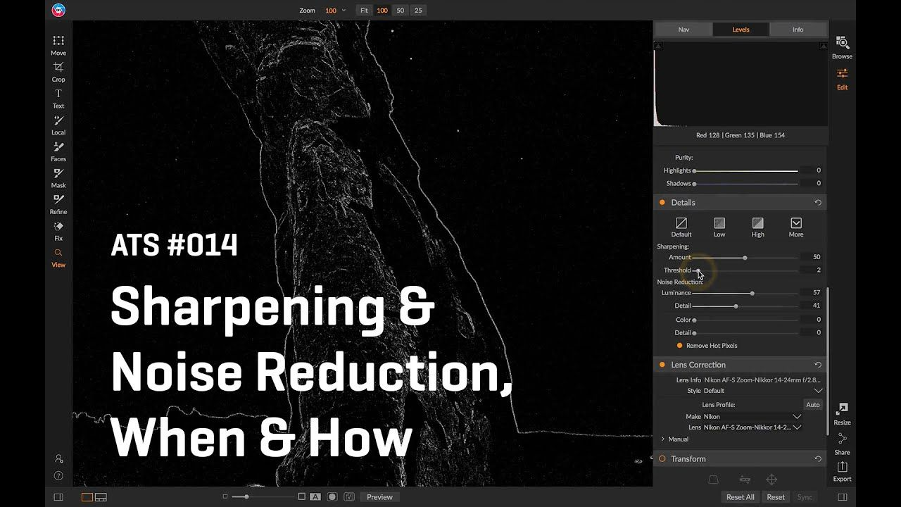 Approaching The Scene 014: Sharpening & Noise Reduction When