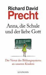 Anna, die Schule und der liebe Gott - Richard D. Precht
