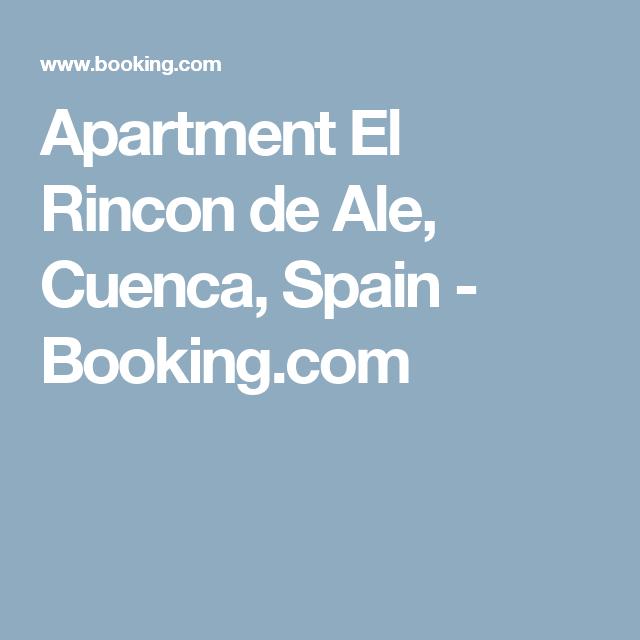 Apartment El Rincon De Ale Cuenca Spain Booking Com Rincon Ale Cuenca