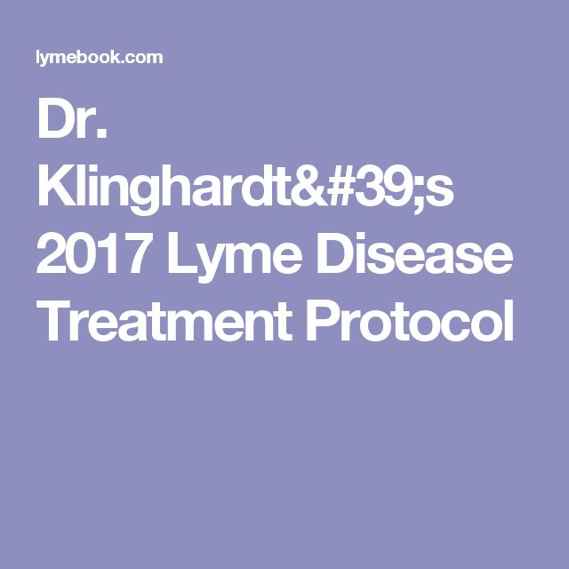 Dr  Klinghardt's 2017 Lyme Disease Treatment Protocol   Lyme disease