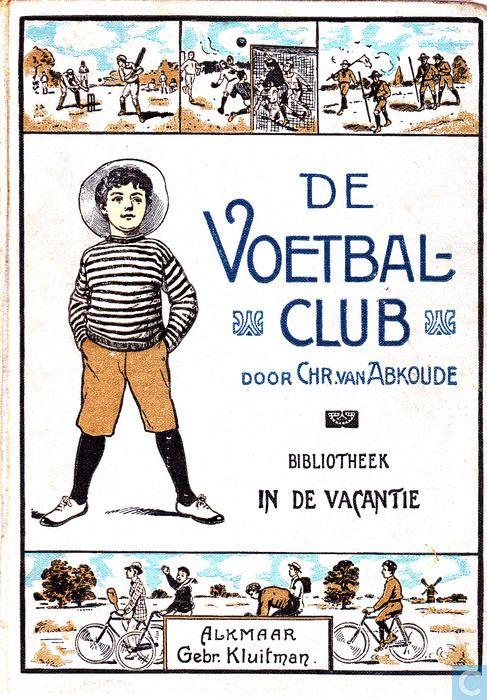Boeken - In de Vacantie. Serie A: Jongensboeken - De voetbalclub