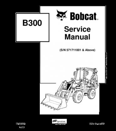 Bobcat b300 b series backhoe loader service repair manual