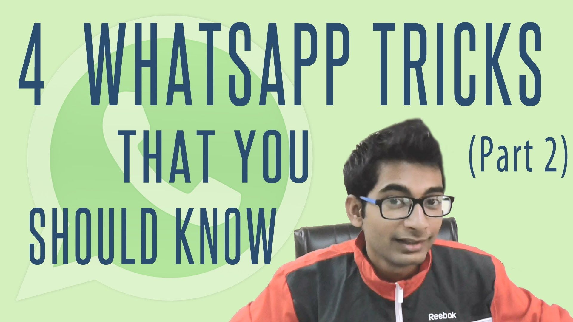 4 Cool Whatsapp Tricks that everyone should know (Part 2)