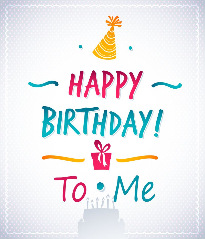 Happy Birthday To Me Wallpapers Images And Quotes Imagen Feliz