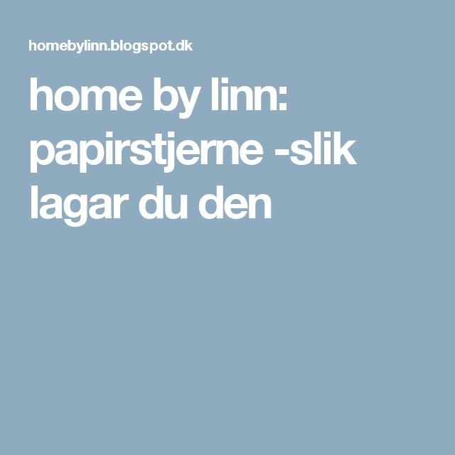 home by linn: papirstjerne -slik lagar du den