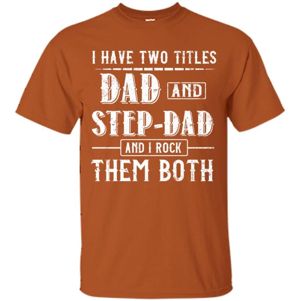 cc8b94a0 Two Title Dad And Step Dad T Shirt in 2019 | Father Super Cool ...