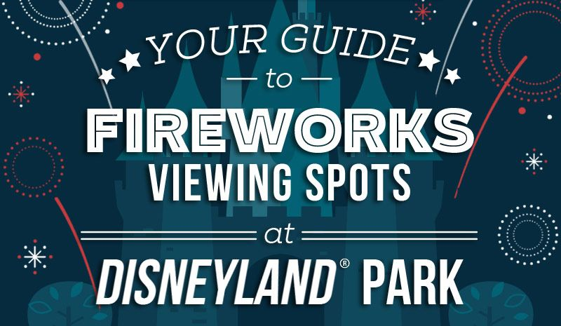 Top Spots to View July 4th Fireworks at the Disneyland® Park