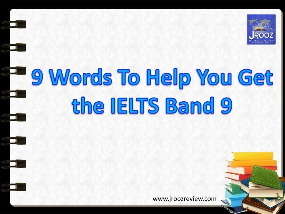 001 IELTS Vocabulary 9 Words to Achieve the IELTS Band Score