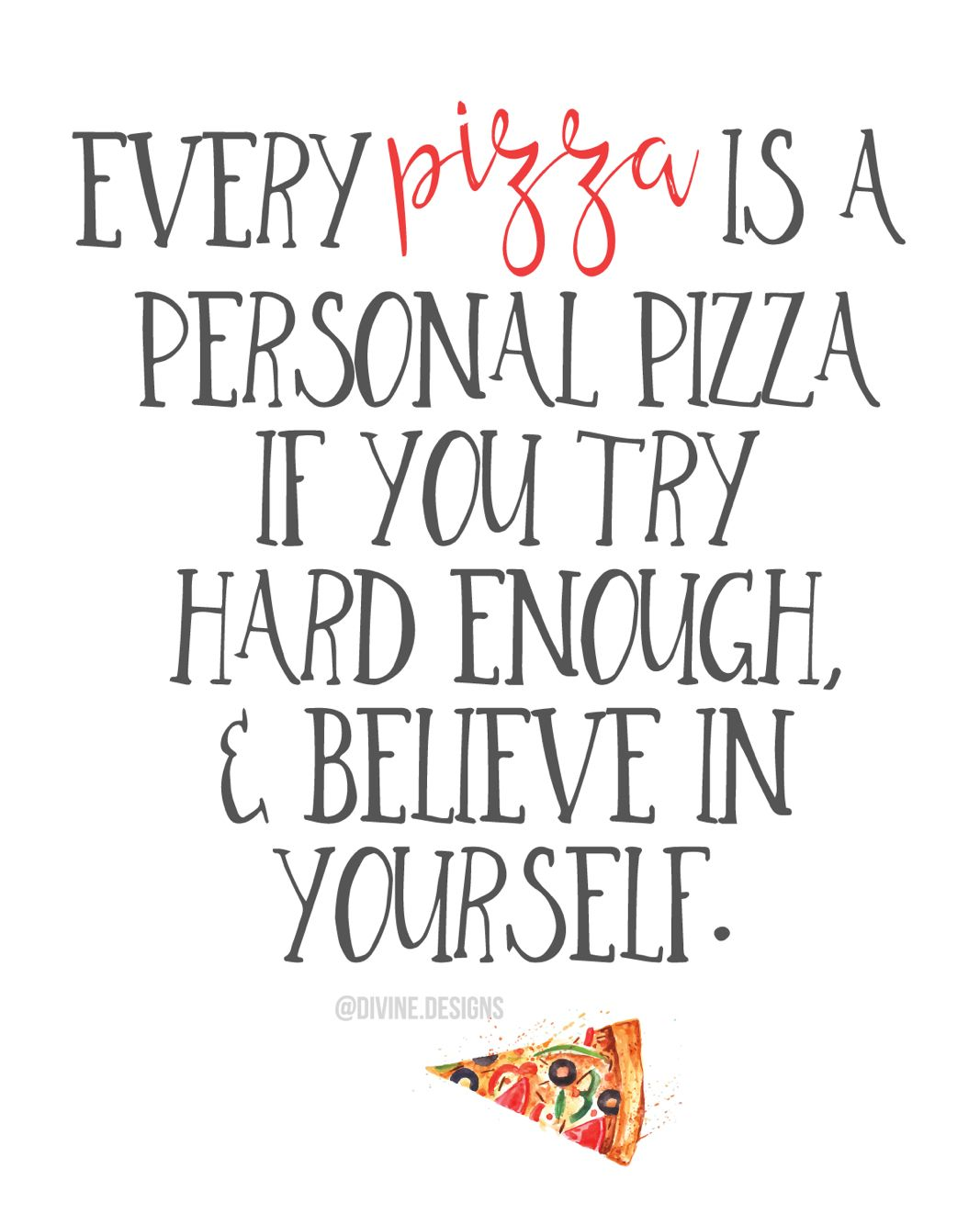All Of Me Loves All Of You Pizza Quote National Pizza Day Pizza