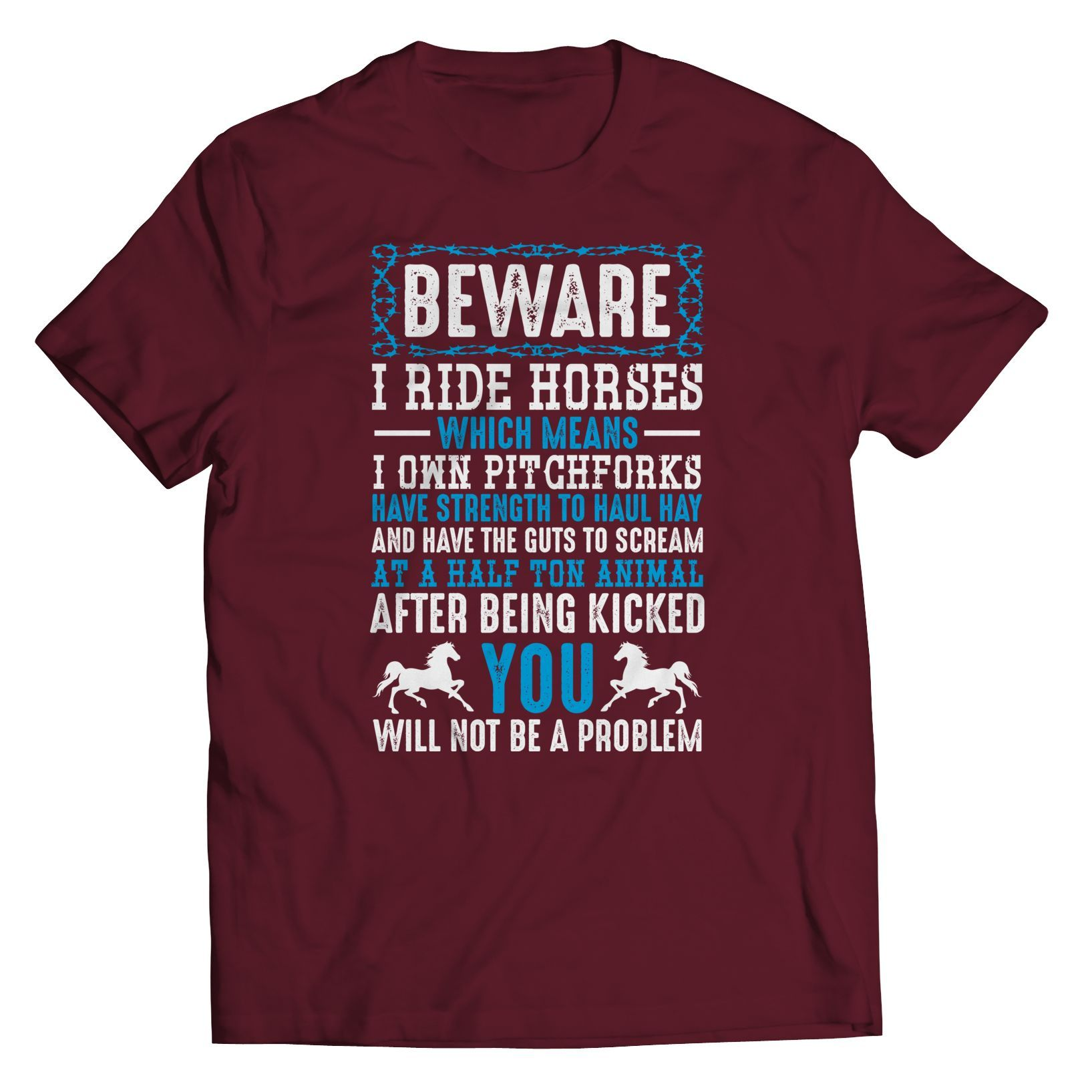 Beware I Ride Horses Tee Shirts