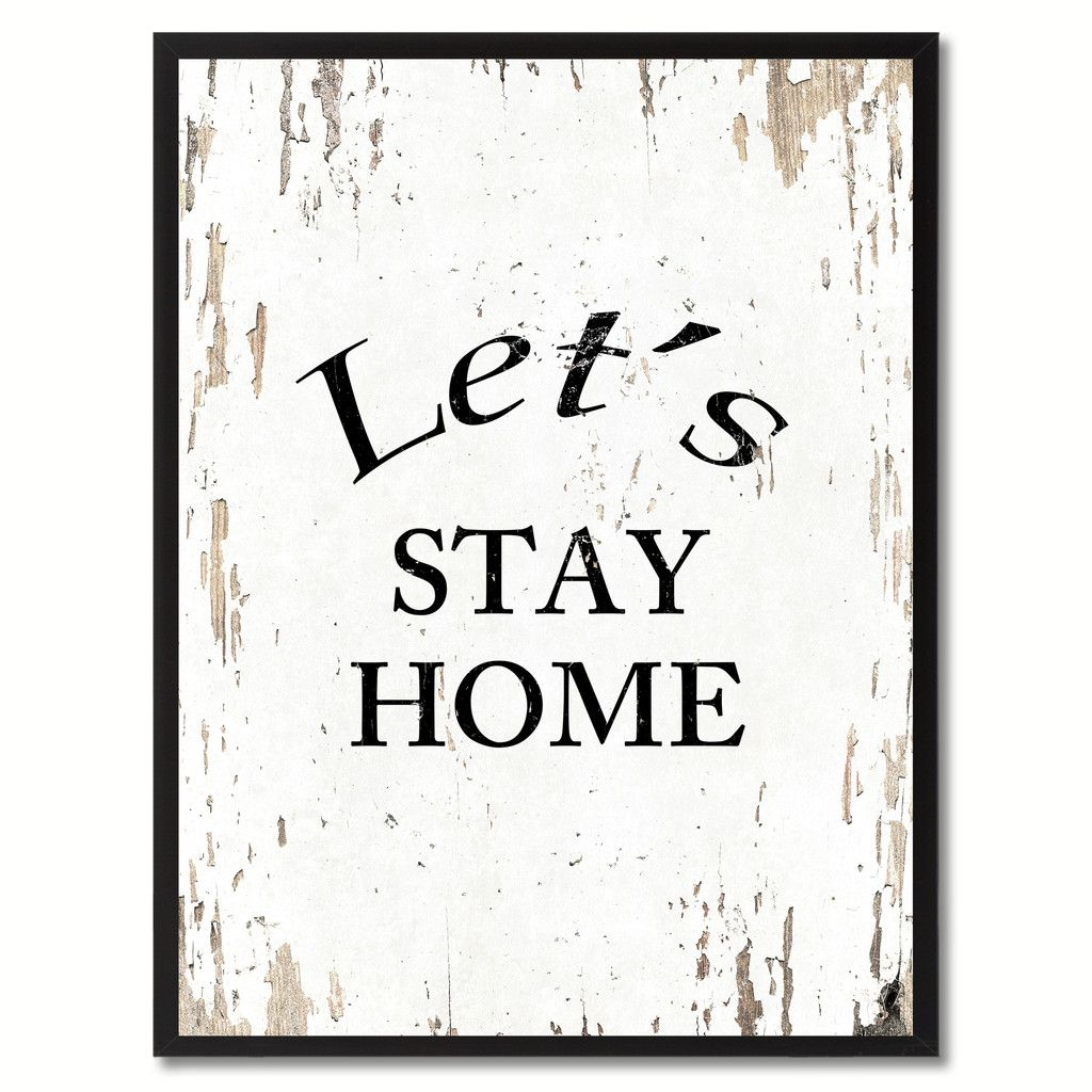 Let's Stay Home Saying Canvas Print, Black Picture Frame