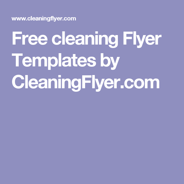 Free Cleaning Flyer Templates By Cleaningflyer Com Cleaning Bizz