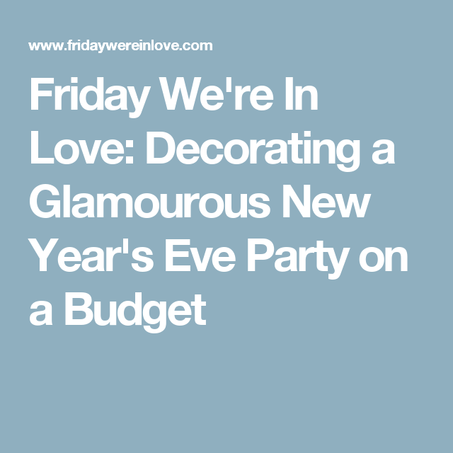Decorating a Glamorous New Year's Eve Party on a Budget ...