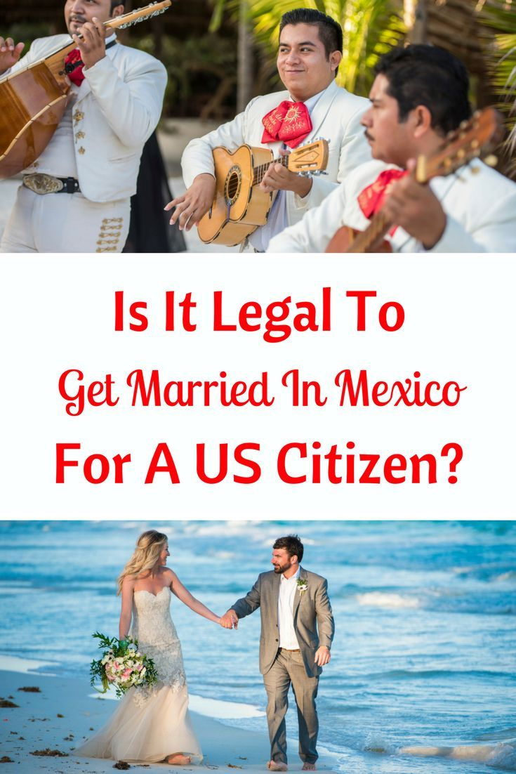Is It Legal To Get Married In Mexico For A U.S. Citizen