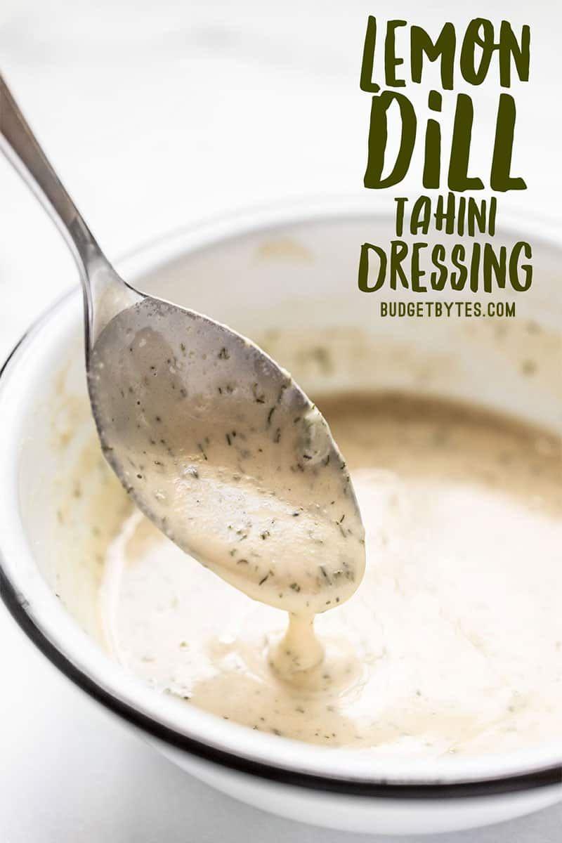 Lemon Dill Tahini Dressing Vegan Dairy Free Budget Bytes Recipe Tahini Dressing Recipes Salad Dressing Recipes [ 1200 x 800 Pixel ]