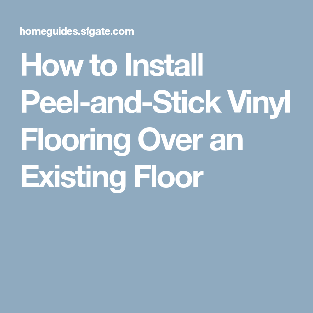 How To Install Peel And Stick Vinyl Flooring Over An