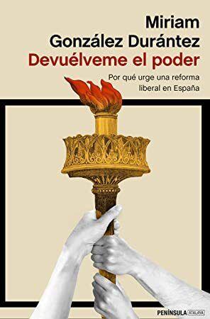 [Get Book] Devuélveme el poder: Por qué urge una reforma liberal en España (Spanish Edition)