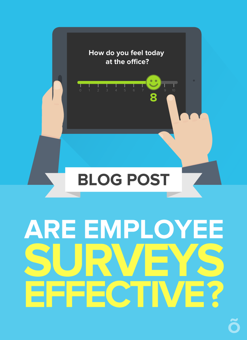 Are Employee Surveys Effective Any Company That Cares About Its Employees Will Do Their Best To Learn Engagement Survey Employee Feedback Employee Engagement