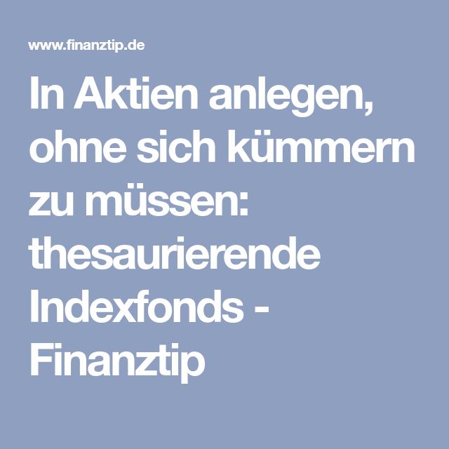 Mit Thesaurierenden Fonds Ertrage Direkt Wieder Anlegen Finanzen Finanztipps Private Altersvorsorge
